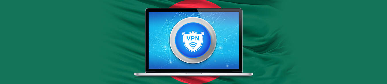 Bangladesh VPN Service – Get Freedom, Anonymity