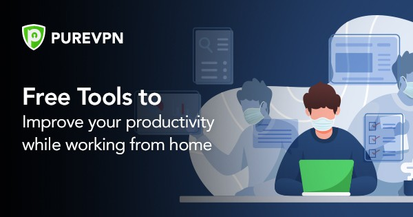 Free Tools to Improve Your Productivity While Working from Home