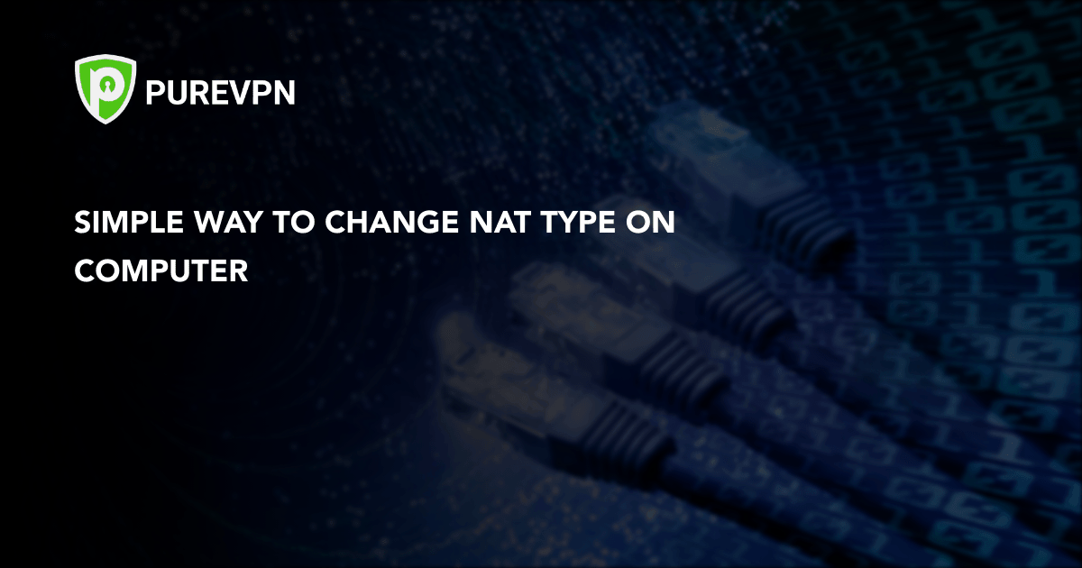 how to change nat type on a pc