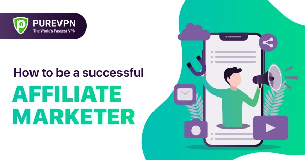 How to be a successful affiliate marketer