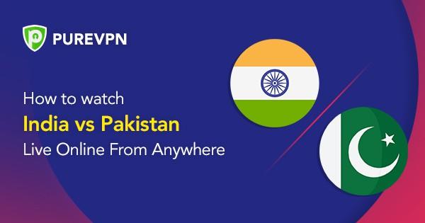 How to Watch Live Cricket India vs Pakistan - PureVPN Blog