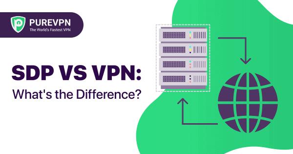 VPN vs SDP