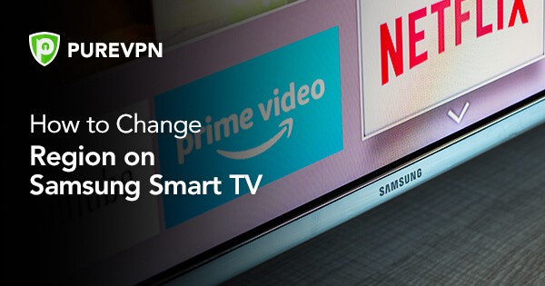 How to Change Region on Samsung Smart TV 2019