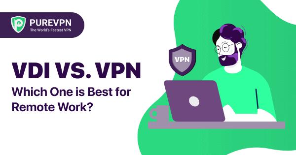 VPN VS. VDI