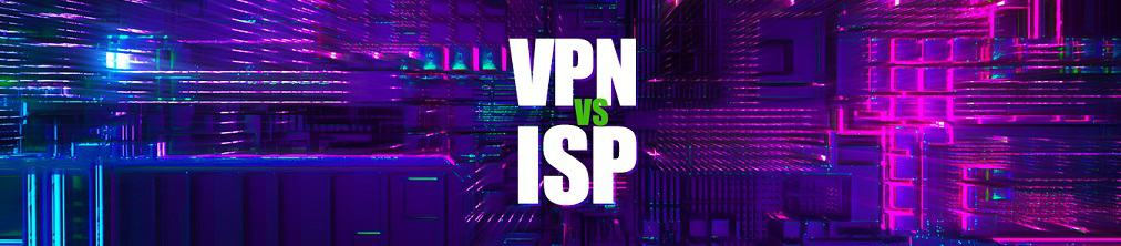 VPN vs ISP