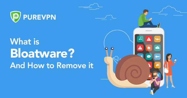What Is Bloatware & How To Remove It?
