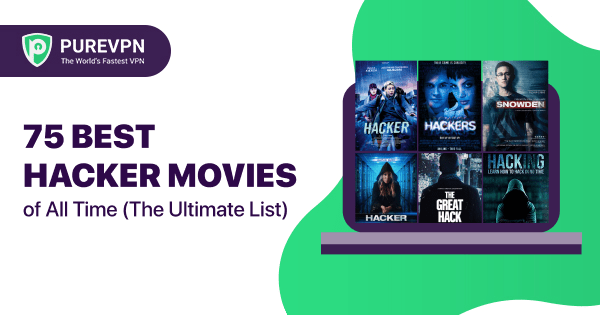 Best Cybersecurity and Hacker Movies List of All time