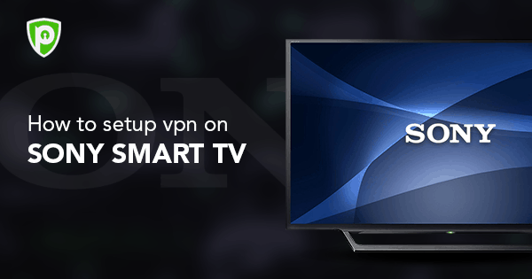 how to setup vpn on sony smart tv1