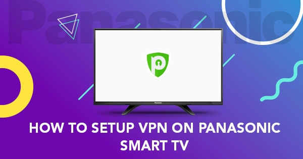 Panasonic Smart TV VPN