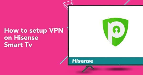Hisense smart TV VPN