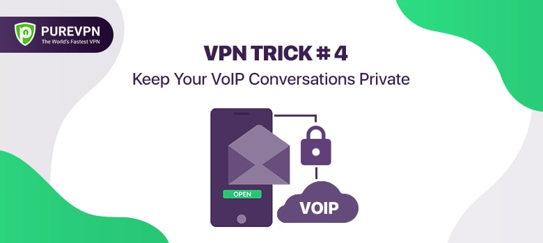 VPN tips and tricks - Keep Your VOIP Conversations Private