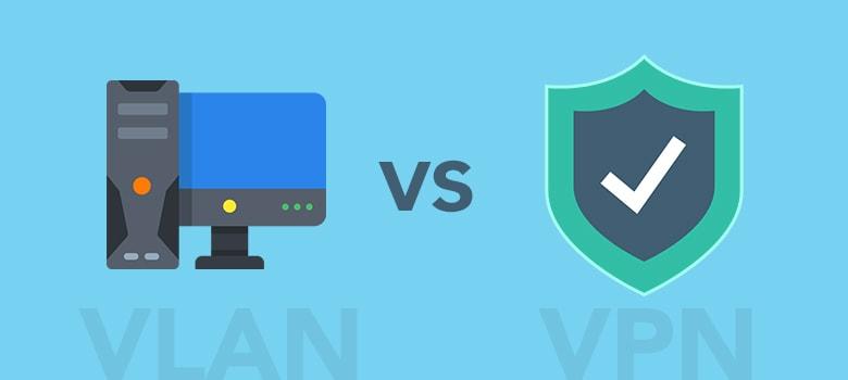 VPN vs VLAN