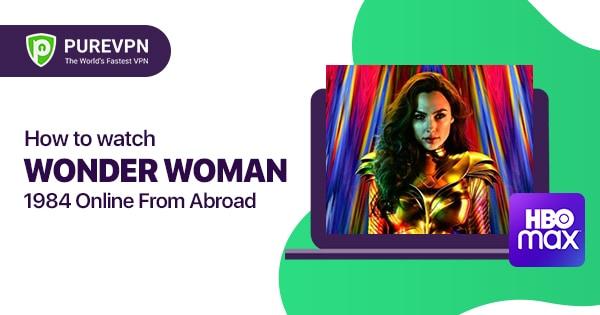 watch wonder woman 1984 free online outside the US