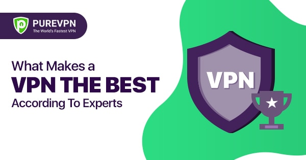 what makes a vpn the best